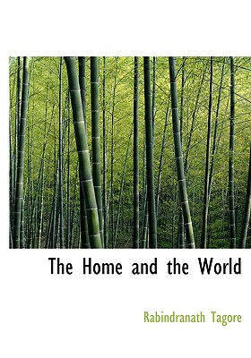 The Home and the World - Tagore, Rabindranath