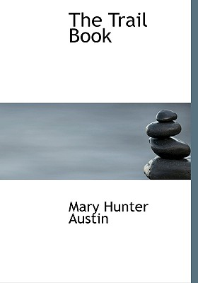 The Trail Book - Austin, Mary
