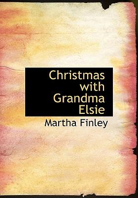 Christmas with Grandma Elsie - Finley, Martha