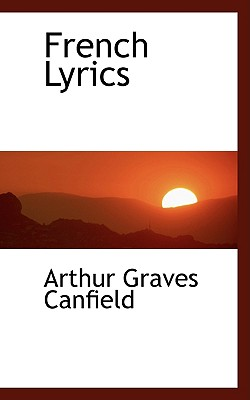 French Lyrics - Canfield, Arthur Graves