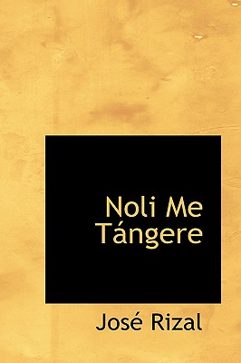 Noli Me Tangere - Rizal, Jose
