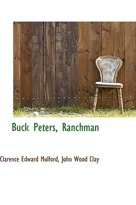 Buck Peters, Ranchman - Mulford, Clarence Edward