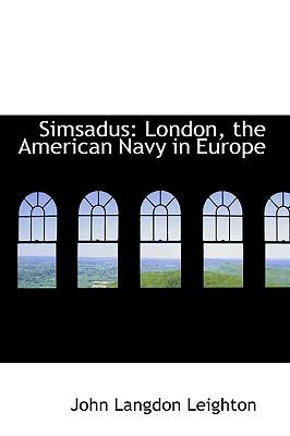 Simsadus: London, the American Navy in Europe - Leighton, John Langdon