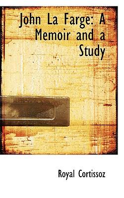 John La Farge: A Memoir and a Study - Cortissoz, Royal