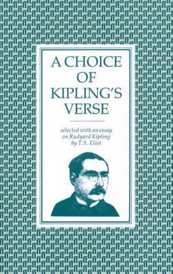 A Choice of Kipling's Verse - Kipling, Rudyard, and Eliot, T S, Professor (Editor)