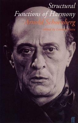 Structural Functions of Harmony - Schoenberg, Arnold, and Stein, Leonard (Translated by)