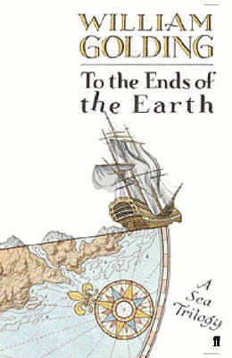 To the Ends of the Earth - Golding, William