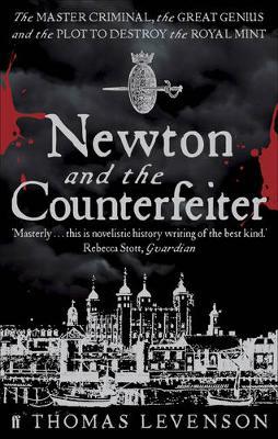 Newton and the Counterfeiter - Levenson, Thomas