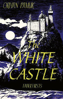 The White Castle - Durrell, Lawrence, and Pamuk, Orhan, and Holbrook, Victoria (Translated by)