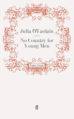 No Country for Young Men - O'Faolain, Julia