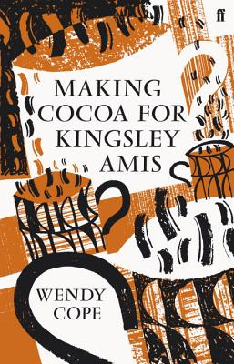 Making Cocoa for Kingsley Amis - Cope, Wendy