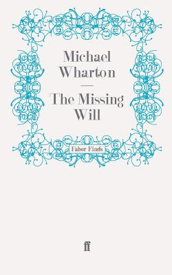The Missing Will - Wharton, Michael