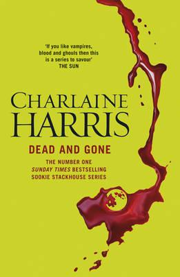 Dead and Gone: A True Blood Novel - Harris, Charlaine