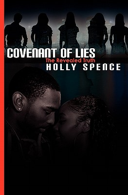Covenant of Lies the Revealed Truth - Spence, Holly, and Allen, Melissa L (Editor)