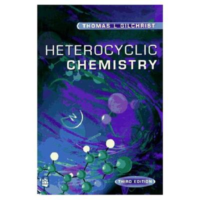 Heterocyclic Chemistry - Gilchrist, Thomas L
