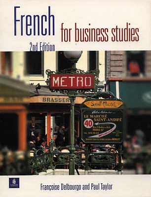 French for Business Studies - Taylor, Paul, and Delbourgo, Francoise