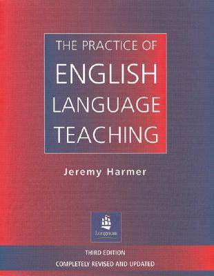 The Practice of English Language Teaching - Harmer, Jeremy