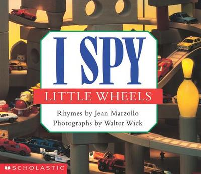 I Spy Little Wheels - Marzollo, Jean, and Wick, Walter (Photographer)