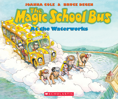 The Magic School Bus at the Waterworks - Cole, Joanna