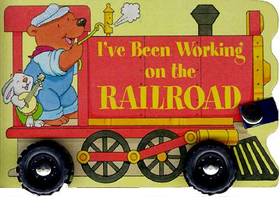I've Been Working on the Railroad -
