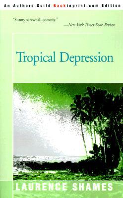 Tropical Depression - Shames, Laurence