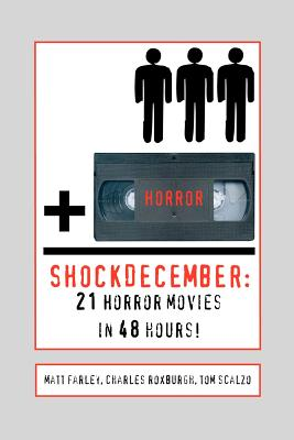 Shockdecember: 21 Horror Movies in 48 Hours! - Roxburgh, Charles