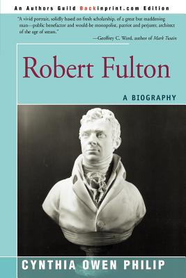 Robert Fulton: A Biography - Philip, Cynthia Owen