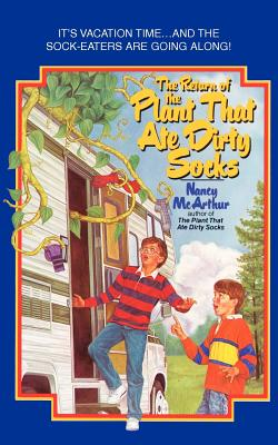 The Return of the Plant That Ate Dirty Socks - McArthur, Nancy