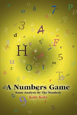 A Numbers Game: Name Analysis by the Numbers - Katz, Kate