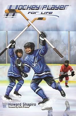 Hockey Player for Life - Shapiro, Howard, Dpm