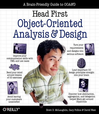 Head First Object-Oriented Analysis and Design: A Brain Friendly Guide to Ooa&d - McLaughlin, Brett, and Pollice, Gary, and West, David