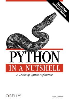 Python in a Nutshell - Martelli, Alex