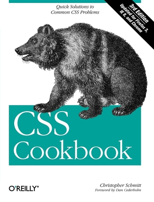 CSS Cookbook - Schmitt, Christopher, and Cederholm, Dan (Foreword by)