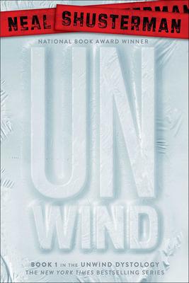 Unwind - Shusterman, Neal