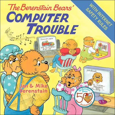 The Berenstain Bears' Computer Trouble - Berenstain, Jan, and Berenstain, Mike