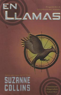 En Llamas - Collins, Suzanne, and Tello, Pilar Ramirez (Translated by)
