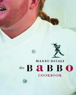 The Babbo Cookbook - Batali, Mario