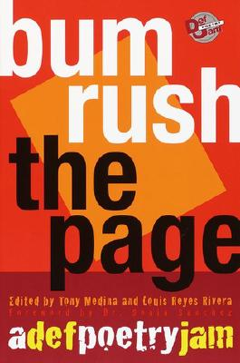 Bum Rush the Page: A Def Poetry Jam - Medina, Tony (Editor), and Rivera, Louis Reyes (Editor), and Sanchez, Sonia (Foreword by)