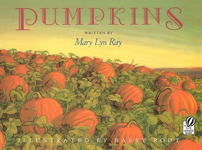 Pumpkins: A Story for a Field - Ray, Mary Lyn