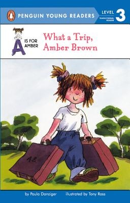 What a Trip, Amber Brown - Danziger, Paula, and Ross, Tony (Illustrator)