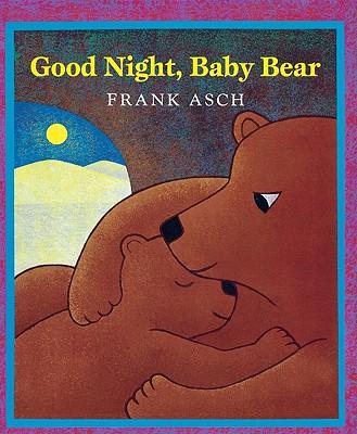 Good Night, Baby Bear - Asch, Frank