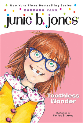 Junie B., First Grader Toothless Wonder - Park, Barbara, and Brunkus, Denise (Illustrator)