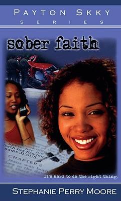 Sober Faith - Moore, Stephanie Perry