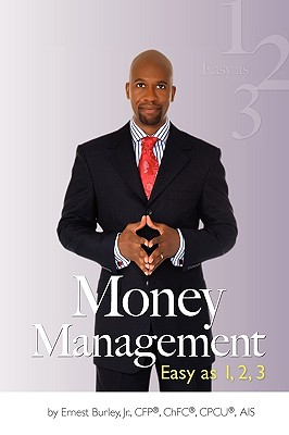 Money Management: Easy as 1, 2, 3 - Burley, Ernest Jr