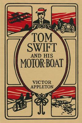 Tom Swift and His Motor-Boat - Appleton, Victor, II