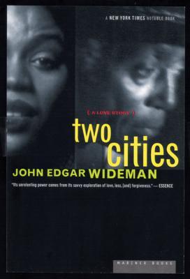 Two Cities: A Love Story - Wideman, John Edgar