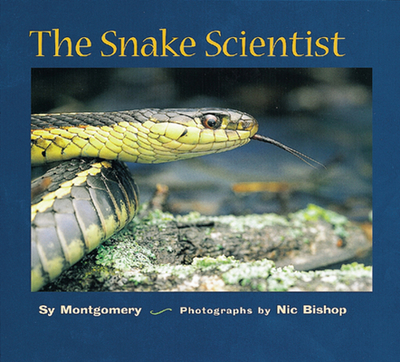 The Snake Scientist - Montgomery, Sy, and Bishop, Nic (Photographer)