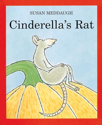Cinderella's Rat - Meddaugh, Susan