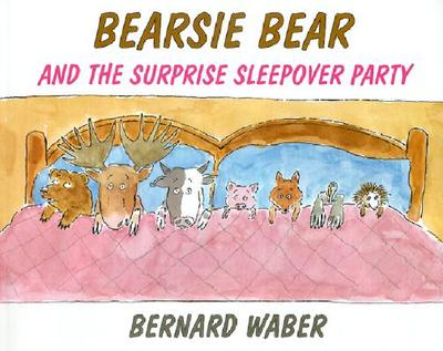 Bearsie Bear and the Surprise Sleepover Party -