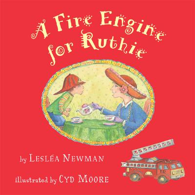 A Fire Engine for Ruthie - Newman, Leslea, and Moore, Cyd (Illustrator)